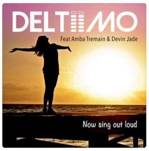 """Deltiimo: """"Now Sing Out Loud"""" ft. Amba Tremain & Devin Jade – energy and groove"""